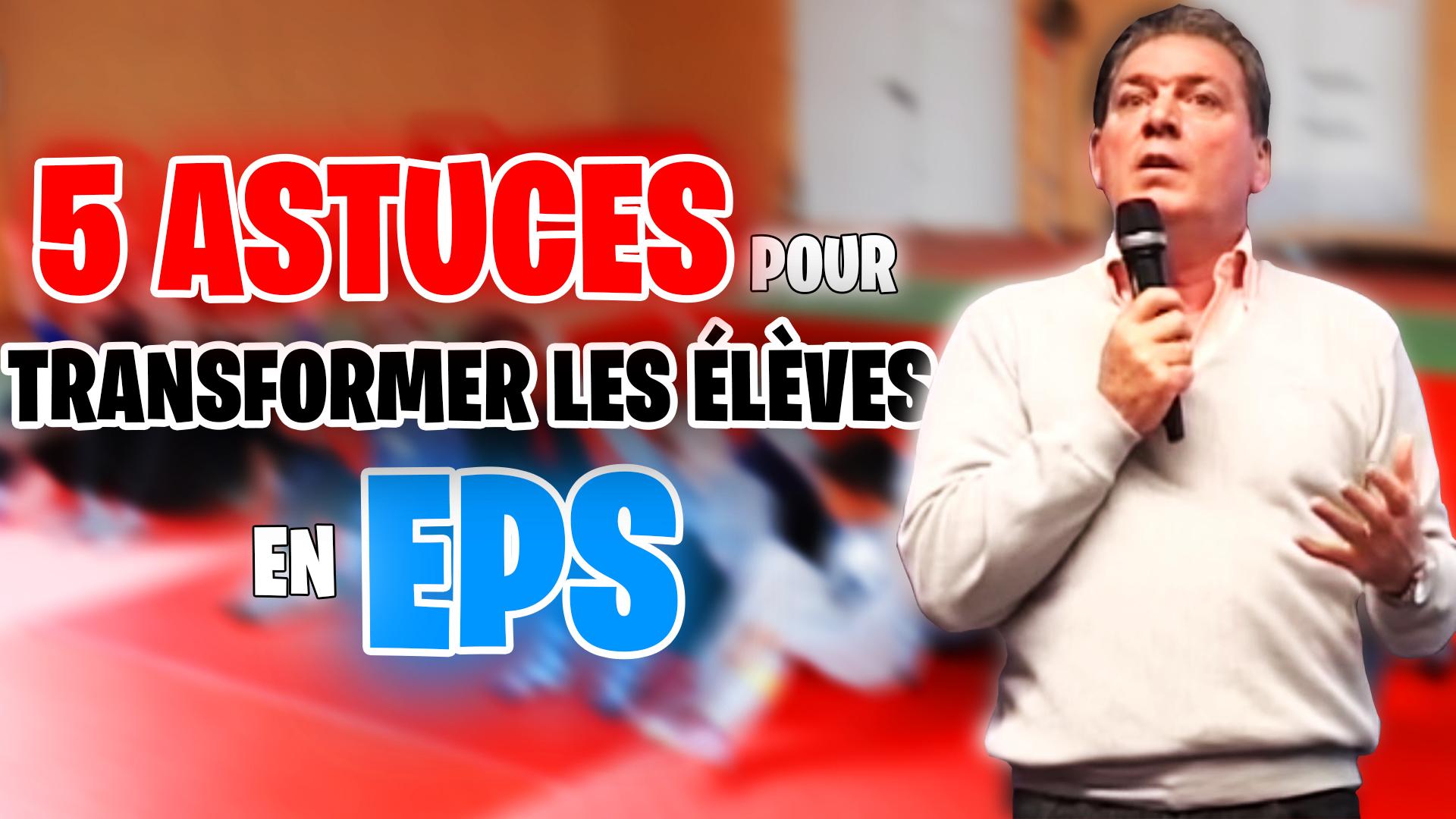 EPS: 5 astuces de Jean-Luc UBALDI pour transformer les élèves