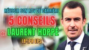 Réussir son RDV de carrière: les 5 conseils de Laurent Hoppé, IA-IPR EPS