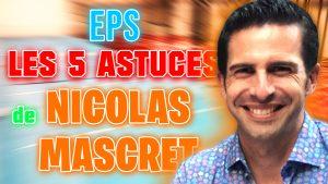 EPS: les 5 astuces de Nicolas MASCRET pour faire progresser les élèves durant une leçon
