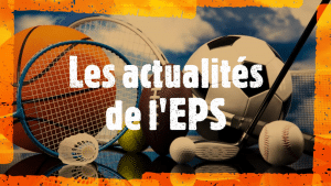 Les actualités de l'EPS…selon Philippe-Michel SIPEYRE