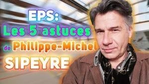 EPS: les 5 astuces de Philippe-Michel SIPEYRE pour faire progresser les élèves durant une leçon