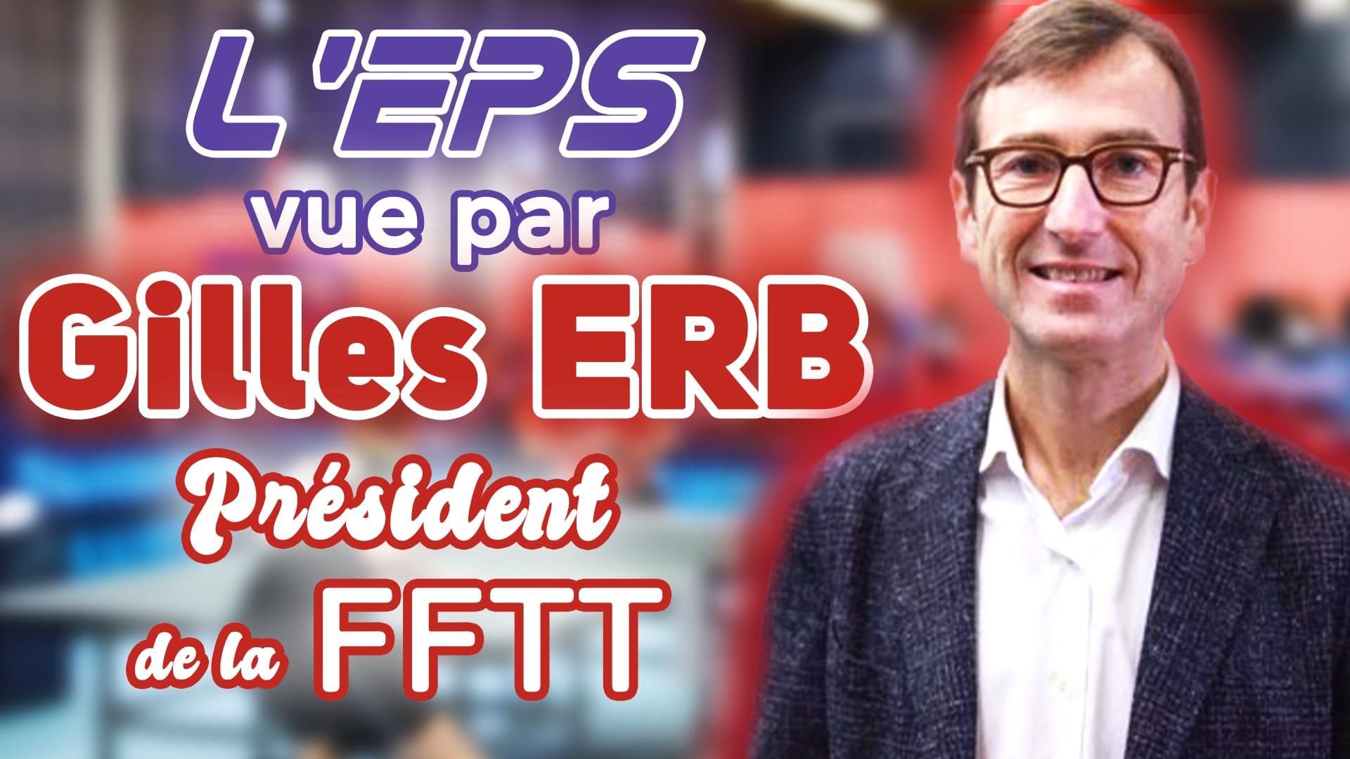 Gilles ERB, nouveau président de la FFTT: sa vision de l'EPS à l'école