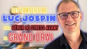 Gérer son stress avant les oraux d'un concours (CAPES, CAPEPS, CRPE, agrégation): les conseils de Luc JOSPIN