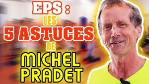 EPS: les 5 astuces de Michel PRADET pour faire progresser les élèves durant une leçon